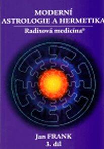 Moderní astrologie a hermetika 3. díl