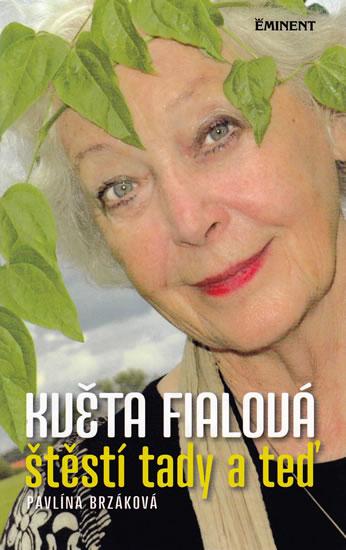 Květa Fialová - Štěstí tady a teď - Brzáková Pavlína - 13,1x20,7