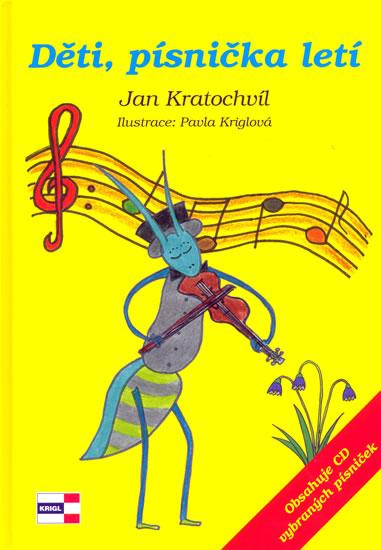 Děti, písnička letí + CD - Kratochvíl Jan - 17x24