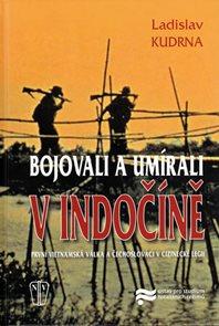 Bojovali a umírali v Indočíně - První vietnamská válka a čechoslováci v Cizinecké legii