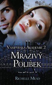 Vampýrská akademie 2 - Mrazivý polibek