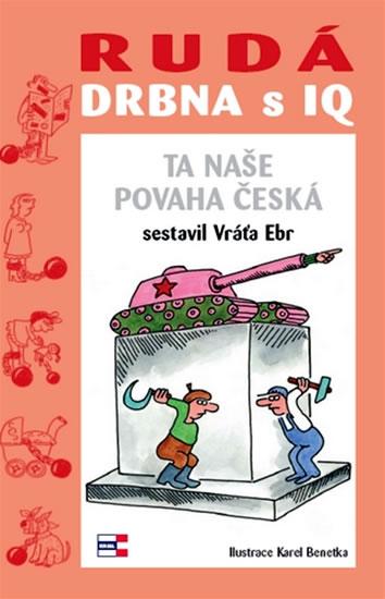 Rudá drbna s IQ (Ta naše povaha česká) - Ebr Vráťa - 13,5x20,5