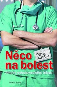 Něco na bolest - Příběh pohotovostního lékaře