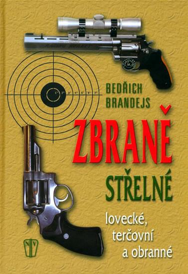 Zbraně střelné - lovecké, terčovní, obranné - Brandejs Bedřich - 15x21