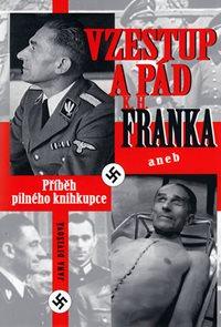 Vzestup a pád K. H. Franka aneb Příběh pilného knihkupce