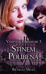 Vampýrská akademie 3 - Stínem políbená