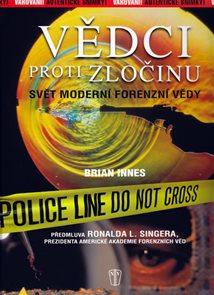 Vědci proti zločinu - Svět moderní forenzní vědy