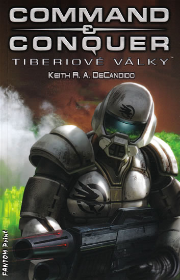 Command & Conquer Tiberiové války - DeCandido Keith R. A. - 10,9x16,8