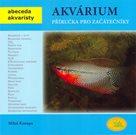 Akvárium - Příručka pro začátečníky - Abeceda akvaristy