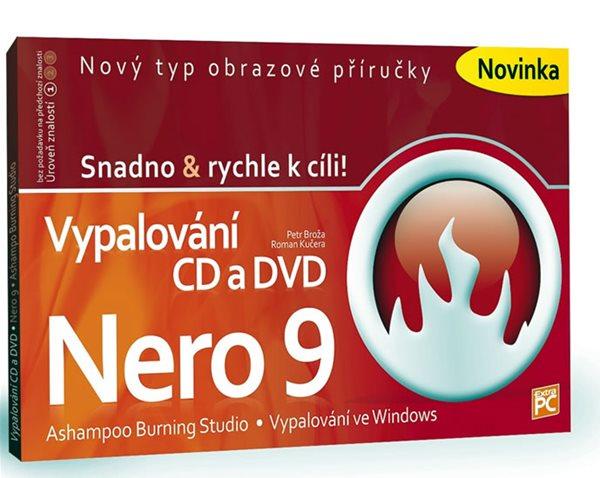 Vypalování CD a DVD - Nero 9 - Snadno & - Broža Petr, Kučera Roman - 14,5x22,4