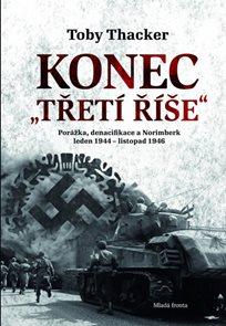 Konec Třetí říše - Porážka, denacifikace a Norimberk leden 1944 – listopad 1946.