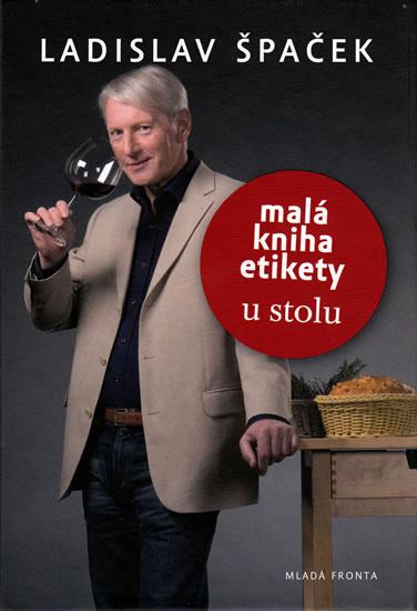 Malá kniha etikety u stolu - Špaček Ladislav - 12,5x17,1
