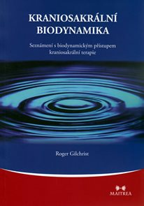 Kraniosakrální biodynamika - Seznámení s biodynamickým přístupem kraniosakrální terapie
