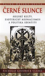 Černé slunce - Árijské kulty, esoterický neonacismus a politika identity
