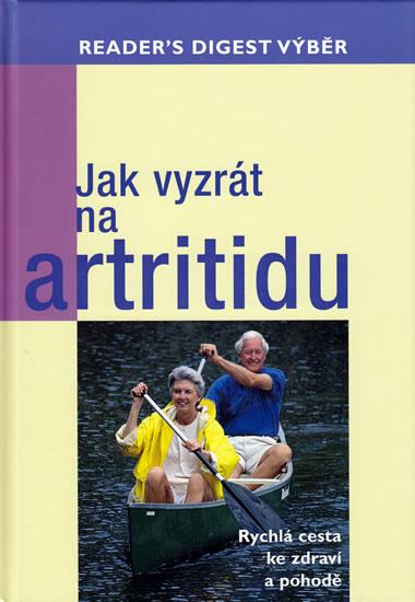 Jak vyzrát na artritidu - Rychlá cesta ke zdraví a pohodě - neuveden - 18,4x26