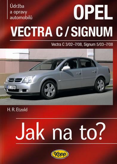 Opel Vectra C/Signum - 2002–2008 - Jak na to? - 109. - Etzold Hans-Rudiger Dr. - 20,6x28,7