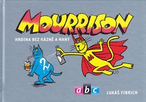 Mourrison 2 - Hodina bez bázně a hany
