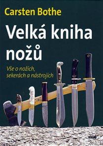 Velká kniha nožů - Vše o nožích, sekerách a nástrojích