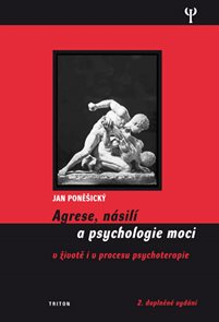 Agrese, násilí a psychologie moci v životě i v procesu psychoterapie