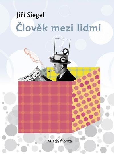 Člověk mezi lidmi - Siegel Jiří - 12,5x17,1