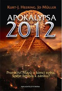 Apokalypsa 2012 - Proroctví Mayů o konci světa, Spěje lidstvo k zániku?