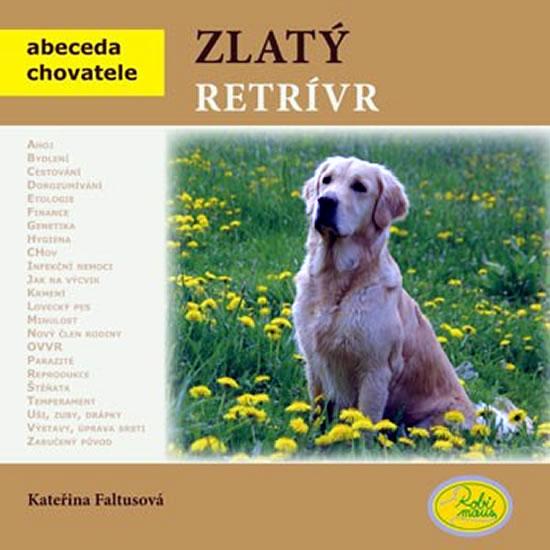 Zlatý retrívr - Abeceda chovatele - Faltusová Kateřina - 19x19