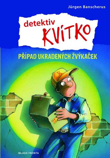 Detektiv Kvítko - Případ ukradených žvýkaček - Banscherus Jürgen - 13,6x19,5