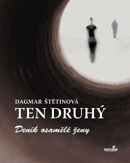 Ten druhý - Deník osamělé ženy - Štětinová Dagmar - 14,7x18,2