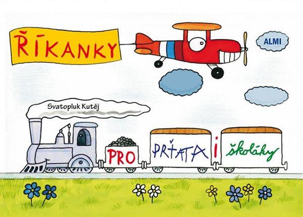Říkanky pro prťata i školáky - Kutěj Svatopluk - 15,3x21,2