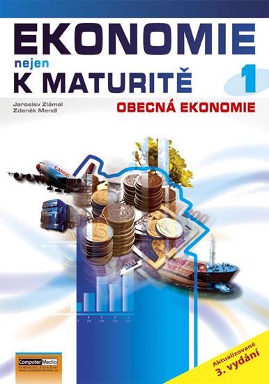 Ekonomie nejen k maturitě 1. - Obecná ekonomie - 3. vydání - Zlámal Jaroslav, Mendl Zdeněk - 21x29,7