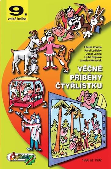 Věčné příběhy Čtyřlístku - 9. velká kniha z let 1990 až 1992 - Štíplová Ljuba, Němeček Jaroslav, - 21,7x30,4