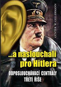 ...a naslouchali pro Hitlera - Odposlouchávací centrály Třetí říše