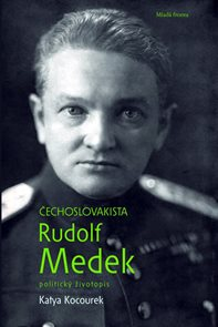 Čechoslovakista Rudolf Medek - Politický životopis