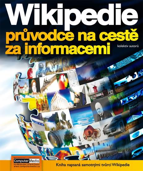 Wikipedia - průvodce na cestě za informacemi - kolektiv autorů - 18,9x22,5