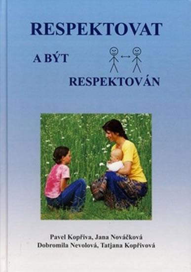 Respektovat a být respektován - Kopřiva Pavel - 18x26 cm