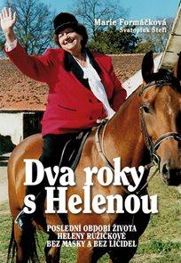 Dva roky s Helenou - Poslední období života Heleny Růžičkové bez masky a bez líčidel