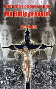 Ježíš Kristus nezemřel na kříži - Má Bible pravdu?