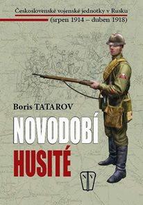 Novodobí husité - Československé vojenské jednotky v Rusku (srpen 1914 – duben 1918)