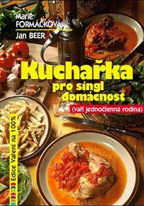 Kuchařka pro singl domácnost - Vaří  jednočlenná rodina