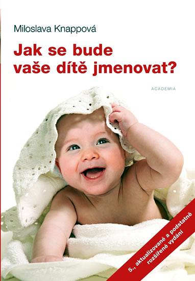 Jak se bude vaše dítě jmenovat? - Knappová Miloslava - 14,5x20,5