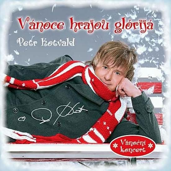 Vánoce hrajou glórijá - CD - Kotvald Petr - 12,5x14,2