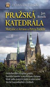 Pražská katedrála Matyáše z Arrasu a Petra Parléře
