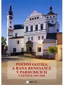 Pozdní gotika a raná renesance v Pardubicích