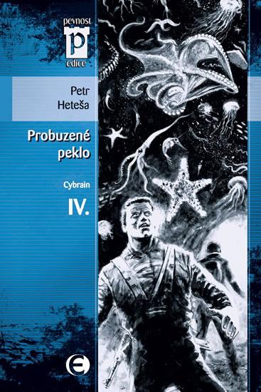 Probuzené peklo - Cybrain IV. (Edice Pevnost) - Heteša Petr - 11x16,5