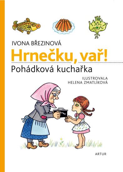 Hrnečku, vař! - Pohádková kuchařka - Březinová Ivona - 19x24,6