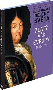 Zlatý věk Evropy 1648-1773 - Ilustrované dějiny světa