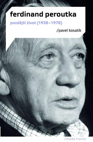 Ferdinand Peroutka - Pozdější život (1938-1978) - Kosatík Pavel - 13,9x20,5