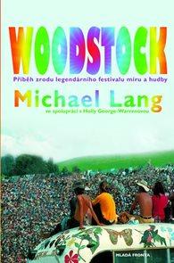 Woodstock - Příběh zrodu legendárního festivalu míru a hudby