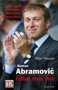 Roman Abramovič - Fotbal, ropa, moc