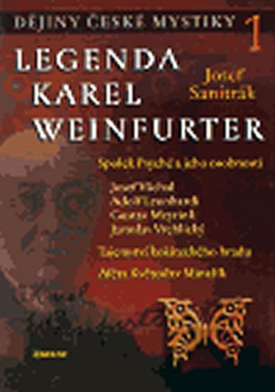 Dějiny české mystiky 1. - Legenda Karel Weinfurter - Sanitrák Josef - 17,1x24,1